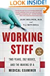 Working Stiff: Two Years, 262 Bodies,...