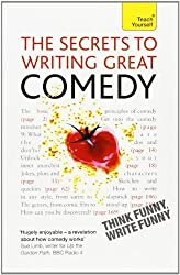 The Secrets to Writing Great Comedy: A Teach Yourself Guide (Teach Yourself: General Reference) by Lesley Bown (2011-10-27)