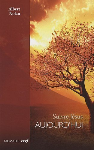 Suivre Jésus aujourd'hui par Albert Nolan