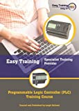 Programmable Logic Controller (PLC) Undergraduate Training Course Book Including PLC Simulator Software