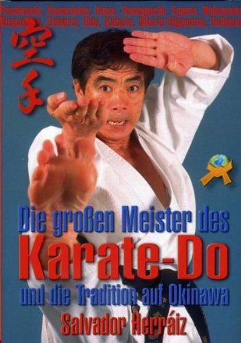 Die großen Meister des Karate-Do und die Tradition auf Okinawa