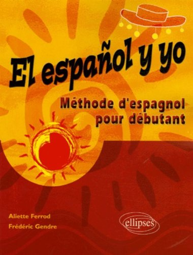El español y yo : Méthode pour débutant