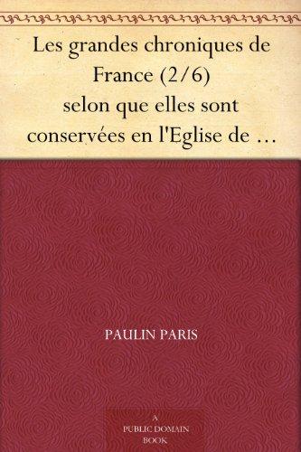 Couverture du livre Les grandes chroniques de France (2 6) selon que elles sont conservées en l'Eglise de Saint-Denis