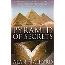 Pyramid of Secrets: The Architecture of the Great Pyramid ReConsidered in the Light of Creational Mythology (English Edition)