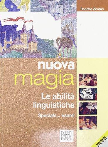 Nuova magia. Le abilità linguistiche. Per la Scuola media