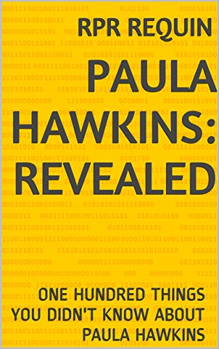 PAULA HAWKINS: REVEALED: ONE HUNDRED THINGS YOU DIDNT KNOW ABOUT ...