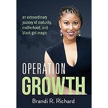 Operation Growth: an extraordinary journey of maturity, motherhood, and black girl magic
