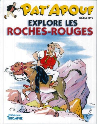 Pat'apouf détective, Tome 7 : Explore les roches-rouges