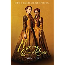 Mary Queen of Scots (Tie-In): The True Life of Mary Stuart