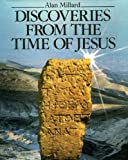 Front cover for the book Discoveries from the Time of Jesus by Alan Ralph Millard
