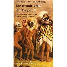 Die fremde Welt der Kwakiutl. Indianische Mythen der Nord-Westküste Kanadas