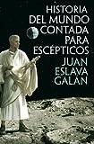 Historia del mundo contada para escépticos (Volumen independiente nº 1)
