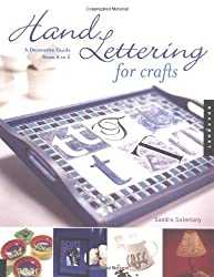 Hand Lettering for Crafts: A Decorative Guide from A to Z by Sandra Salamony (2001-06-01)