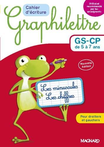 Cahier d'écriture Graphilettre GS-CP de 5 à 7 ans : Les minuscules et les chiffres pour droitiers et gauchers par Claude Hebting