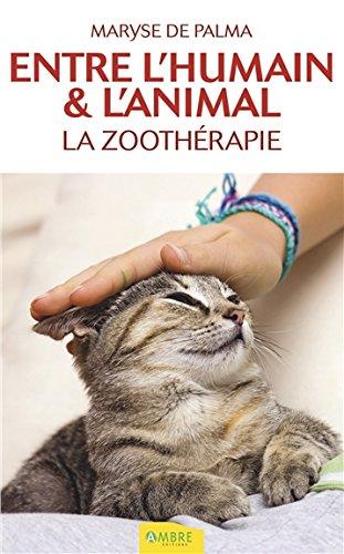 Entre l'humain & l'animal - La zoothérapie par Maryse de Palma