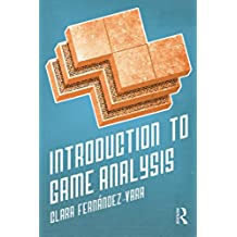Introduction to Game Analysis (English Edition)