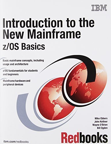 Introduction to the New Mainframe: z/OS Basics by Mike Ebbers, John Kettner, Wayne O'Brien, Bill Ogden (2011) Paperback