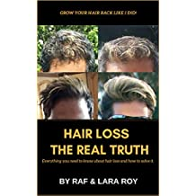 Hair Loss - The Real Truth: Everything you need to know about hair loss and