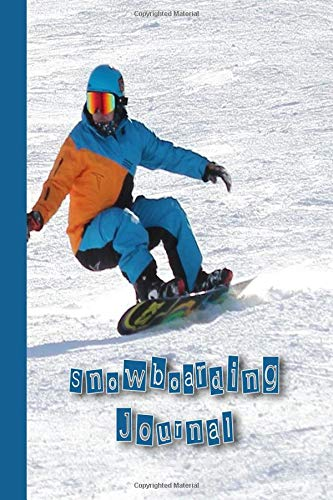 Snowboarding Journal: The Journalling lined notebook for all your Snowboarding records and activities - All Mountain Snowboarder