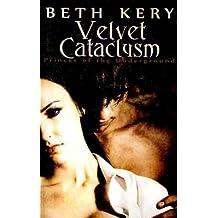 (Velvet Cataclysm) By Kery, Beth (Author) Paperback on (03 , 2011)