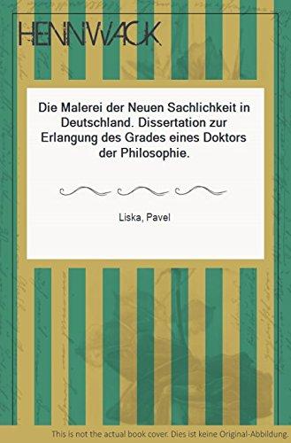 Die Malerei der Neuen Sachlichkeit in Deutschland. Dissertation zur Erlangung des Grades eines Doktors der Philosophie.