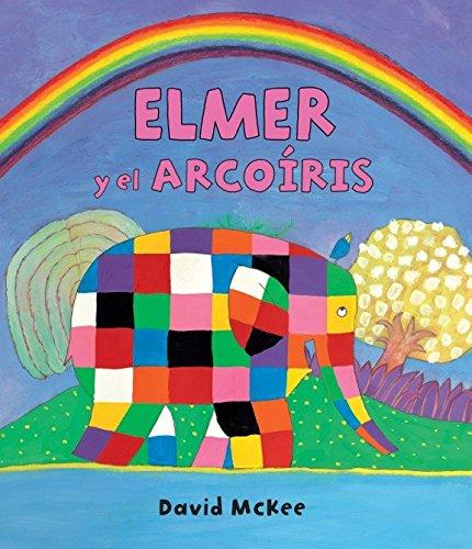 Elmer y el arcoíris (Elmer. Primeras lecturas)