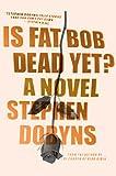 Is Fat Bob Dead Yet?: A Novel (English Edition)