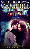 Paranormal Romance: Spellbound By A Vampire (Alpha Male Bad Boy Mysteries Romance ) (New Adult Paranormal Vampire Romance)