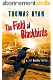The Field of Blackbirds (A Jeff Bradley Thriller) (English Edition)