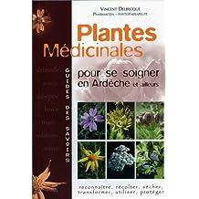 Plantes médicinales : Pour se soigner en Ardèche et ailleurs