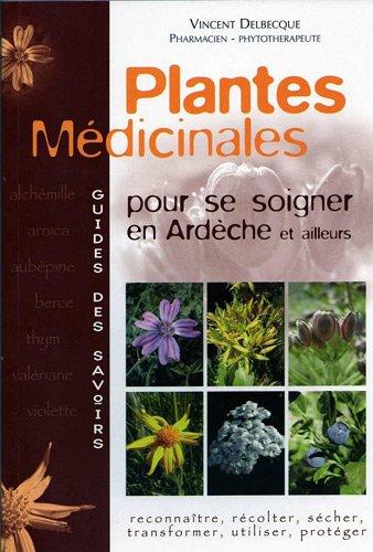 Plantes mdicinales : Pour se soigner en Ardche et ailleurs