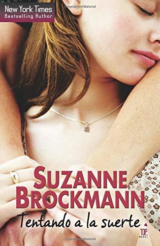 Tentando A La Suerte (TOP NOVEL) por Suzanne Brockmann