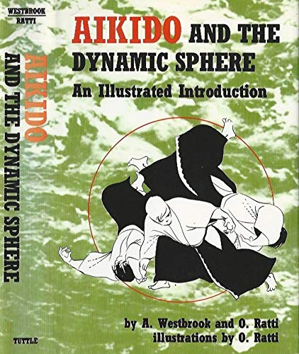 Aikido and the dynamic sphere. An illustrated introduction.