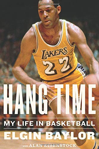 Hang Time: My Life in Basketball por Elgin Baylor
