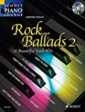 Rock Ballads 2: 16 Beautiful Rock Hits. Klavier. Ausgabe mit CD. (Schott Piano Lounge)