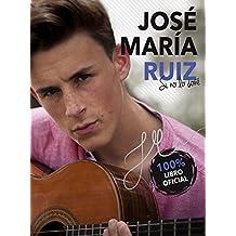 José María Ruiz. Si no lo soñé (No ficción ilustrados)