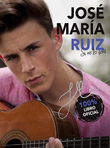 José María Ruiz. Si no lo soñé (No ficción ilustrados) por José María Ruiz