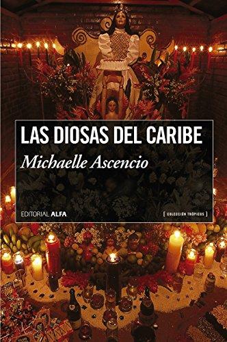 Las diosas del caribe (Trópicos nº 71) por Michaelle Ascencio