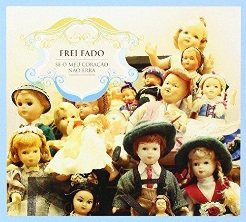 Se O Meu Coracao Nao Erra by Frei Fado