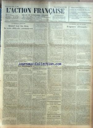 ACTION FRANCAISE (L') [No 269] du 26/09/1926 - LE PROBLEME MONETAIRE - QUAND TOUT IRA BIEN - LA VRAIE DIFFICULTE COMMENCERA JACQUES BAINVILLE - REDOUBLES D'EFFORTS - POUR FAIRE DES ABONNES - LA POLITIQUE - I - LES RAISONS D'UNE POLITIQUE SPIRITUELLE - II - DIFFICULTE - III - LA PRETENDUE REFORME ADMINISTRATIVE - IV - LE VOLEUR CHARLES MAURRAS - EN VOUS ABONNANT VOUS PAYEREZ VOTRE NUMERO - ECHOS - LE PREMIER SON DE CLOCHE - EXIGENCES ALLEMANDES PAR LEON DAUDET - L'ACTION FRANCAISE ECONOMIQUE ET par Collectif
