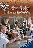 Der Zoigl - Bierkult aus der Oberpfalz - Wolfgang Benkhardt