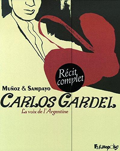 Carlos Gardel, I, II: La voix de l'Argentine