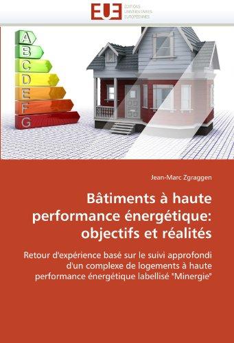 Bâtiments à haute performance énergétique: objectifs et réalités: Retour d'expérience basé sur le suivi approfondi d'un complexe de logements à haute ... labellisé