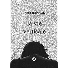 La Vie verticale (Temps Réel)