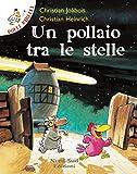 Polli ribelli - Un pollaio tra le stelle: Storie illustrate