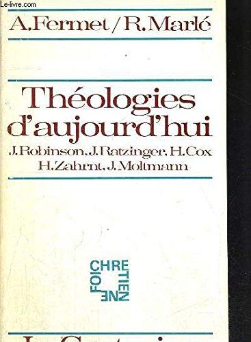 Théologies d'aujourd'hui, J. Robinson, J. Ratzinger, H. Cox, H. Zahrnt, J. Moltmann.
