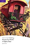 Round the World in Eigthy Days - Englisch-Lektüre für Fortgeschrittene ab B2 (Pearson Readers - Level 5)