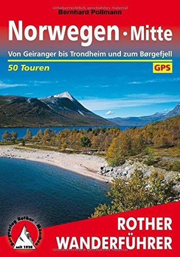 Preisvergleich Produktbild Norwegen Mitte: Von Geiranger bis Trondheim und zum Børgefjell. 50 Touren. Mit GPS-Daten (Rother Wanderführer)