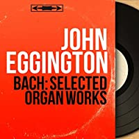 Bach: Selected Organ Works (Mono Version)