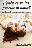 Libros Descargar en linea QUIEN CERRo LAS PUERTAS AL AMOR Confusa dedicatoria y tu destino mi amor (PDF y EPUB) Espanol Gratis